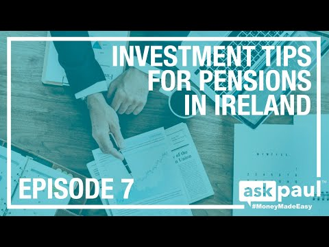 AskPaul Ep 7 - Investment Tips For Your Pension in Ireland