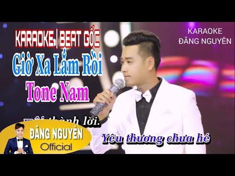 Beat Gốc | Karaoke Giờ Xa Lắm Rồi Ver.1 | Đăng Nguyên | Tone Nam | #KGXLR