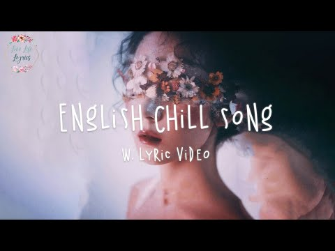 English Chill Song Playlist - Ali Gatie, Maroon 5, Etham // w. lyric video