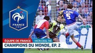Equipe de France, Mondial 98 : Le sacre en 6 épisodes - 2e partie, le 8e de finale I FFF 2018