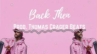 "Big Sean X Bryson Tiller X Kehlani Type Beat ""Back Then"""