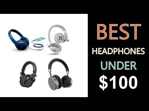 Best Headphones Under $100 -  2018