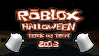ROBLOX Halloween Trick or Treat 2013 part 1