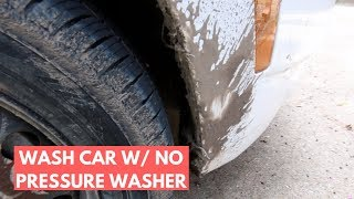 How To Wash Car w/ Caked On Dirt WITHOUT A Pressure Washer