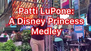 Patti LuPone: A Disney Princess Medley