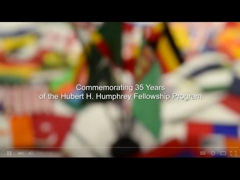 Commemorating 35 Years of the Hubert H. Humphrey Fellowship Program