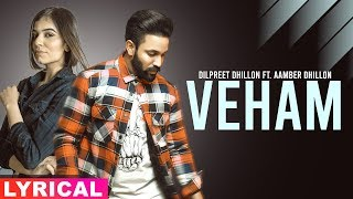 Veham (Lyrical Video) | Dilpreet Dhillon Ft Aamber Dhillon | Desi Crew | Latest Punjabi Songs 2019