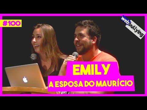 WEBBULLYING #100 - EMILY, A ESPOSA DO MAURÍCIO
