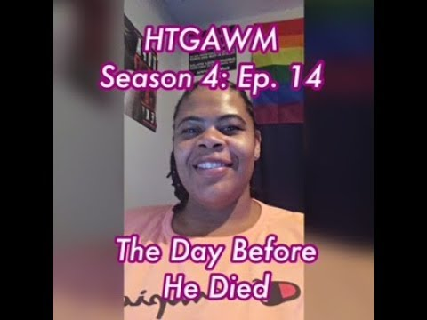 (REVIEW) How To Get Away With Murder   Season 4:  Ep. 14   The Day Before He Died (RECAP)