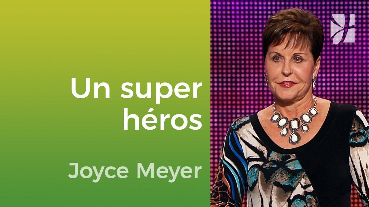Soyez un super héros ! - Joyce Meyer - Vivre au quotidien