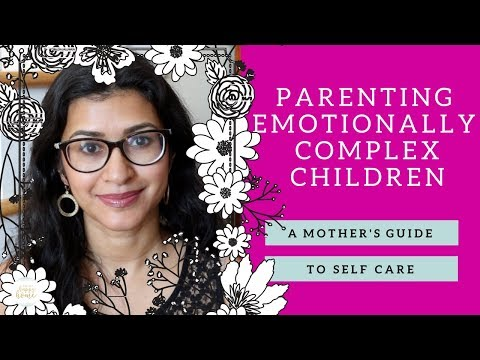 Raising Emotionally Complex Children || SELFCARE || Series Collab 1