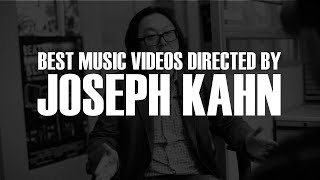 TOP 35 MUSIC VIDEOS DIRECTED BY JOSEPH KAHN