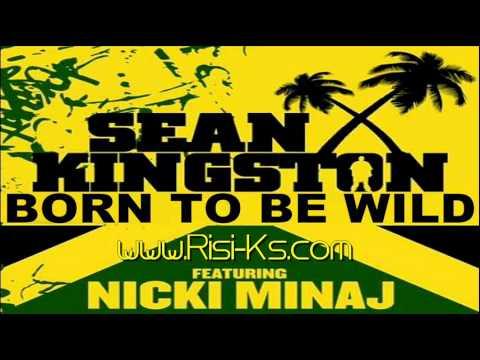 Sean Kingston Feat. Nicki Minaj - Born To Be Wild (Full Song) 2012