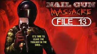 FILE 13 - NAIL GUN MASSACRE (1985)