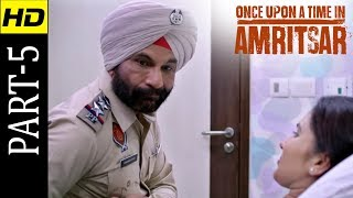 Once Upon A Time In Amritsar | Part 5 | Latest Punjabi Movie 2018 | HD Movie | Shemaroo Punjabi