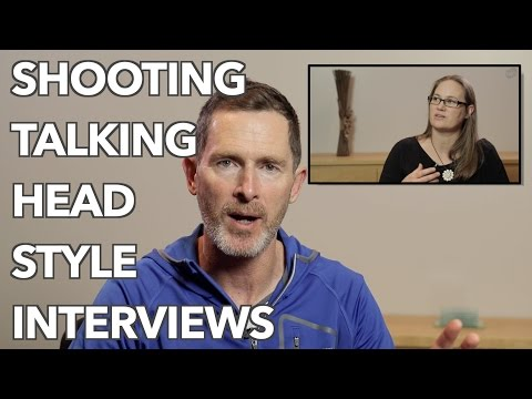Shooting Talking Heads - Tips for Shooting Video Interviews