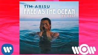 Скачать Free As The Ocean Feat  Celi Tim Arisu mp3