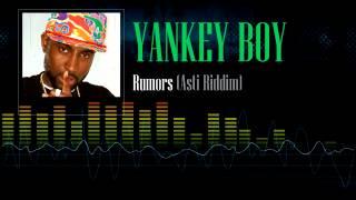 Yankey Boy - Rumors (Asti Riddim)