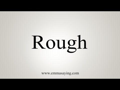 How To Pronounce Rough