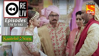Weekly ReLIV - Kaatelal \u0026 Sons - 26th July 2021 To 30th July 2021 - Episodes 178 To 182