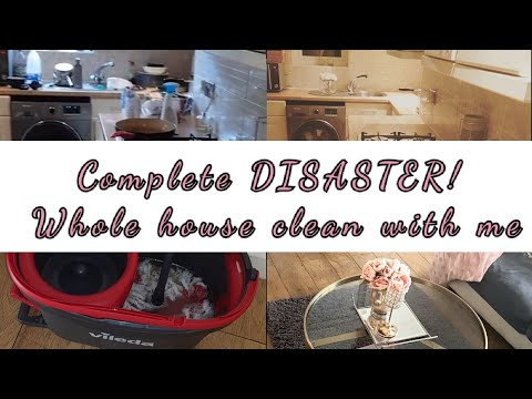 Complete disaster // Whole house clean with me