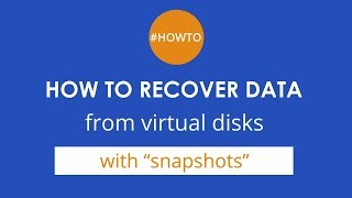 """How to recover data from virtual disks with """"snapshots"""""""