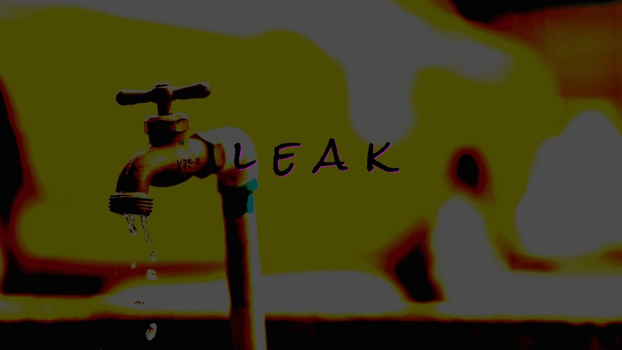 """Leak"" 
