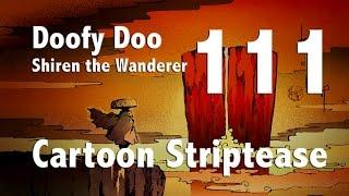 Shiren the Wanderer DS-Episode 111 : Comic Striptease - Doofy Doo Sprechen Über