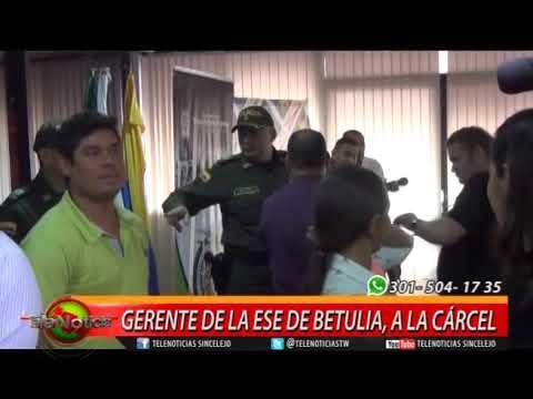 GERENTE DE LA ESE DE BETULIA, A LA CÁRCEL