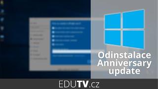 Jak odinstalovat Anniversary update ve Windows 10? | EduTV