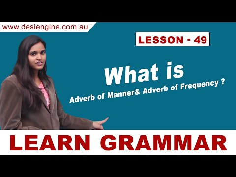 Lesson - 49 What is Adverb of Manner& Adverb of Frequency? Learn English Grammar | Desi Engine I