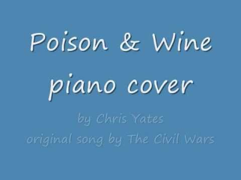 Poison And Wine Piano Cover By Chris Yates Youtube