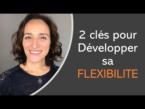 2 Clés Pour Développer Sa Flexibilité