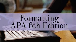 Formatting APA 6th Edition Papers: Part 1