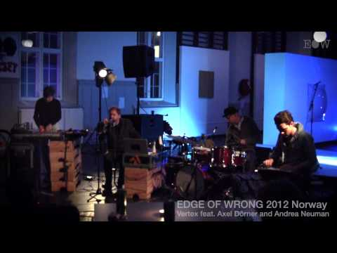 Vertex feat. Axel Dörner and Andrea Neuman @ EDGE OF WRONG 2012 Norway