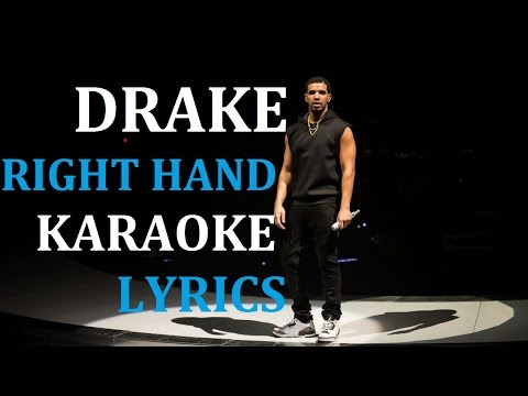 DRAKE - RIGHT HAND KARAOKE COVER LYRICS