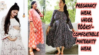 Pregnancy wear under 800Rs - Maternity wear Indian comfortable pregnancy wear Tips
