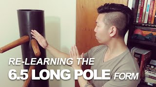Practice Wing Chun #059 - Re-Learning the 6.5 Long Pole Form