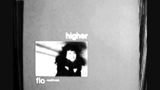 Flo-Sullivan - Higuer