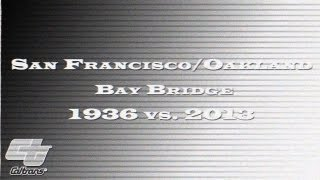 Caltrans Hq-san Francisco/oakland Bay Bridge 1936 Vs. 2013