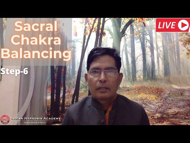 Balancing of Sacral Chakra (स्वाधिष्ठान चक्र) - Step 6