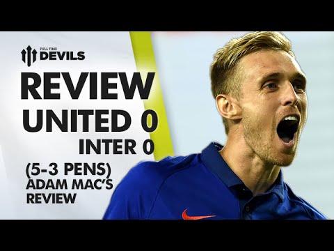2 Points!   Manchester United 0 Inter Milan 0 (5-3 pens)   Pre Season US Tour   REVIEW