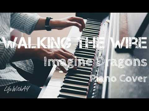 WALKING THE WIRE - Imagine Dragons - Beautiful Piano Instrumental Cover [SHEETS]