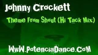 Johnny Crockett - Theme From Shout (Hi Tack Mix)