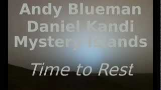 Andy Blueman Daniel Kandi Mystery Islands - Time to Rest (edit by MASPO)