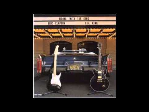 Eric Clapton & B  B  King - Riding With The King