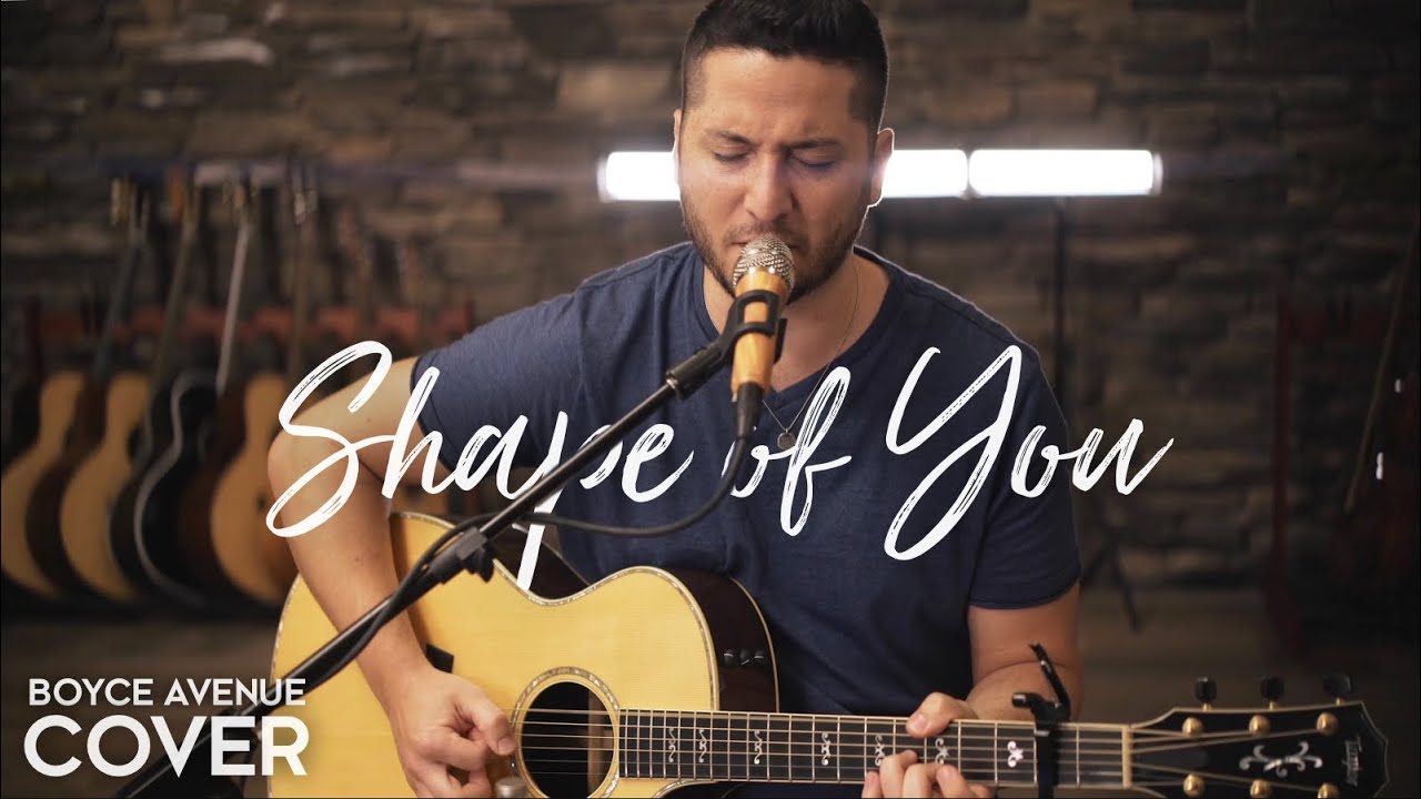 Shape of You - Ed Sheeran (Boyce Avenue acoustic cover) on Spotify & Apple