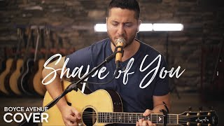 Shape of You - Ed Sheeran  (Boyce Avenue acoustic cover) on Spotify & iTunes Mp3