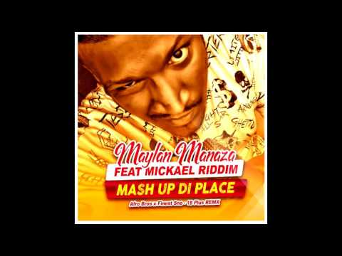MAYLAN MANAZA - 18 PLUS REMIX - Afro bros x Finest Sno  - feat MICKAEL RIDDIM -MASH UP DI PLACE .
