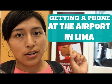 Can you get a phone to use in Peru from the airport? (Video 27)